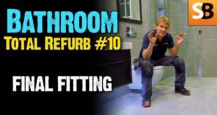 Bathroom Renovation #10 Final Fitting