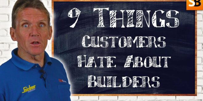 9 things customers hate about builders youtube thumbnail